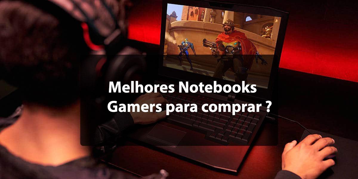Melhores Notebooks Gamers