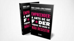 Empreender: a arte de se f*der todos os dias e não desistir – Melhor Livro De Empreendimento No Quesito Vendas