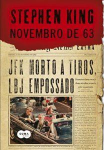 Novembro de 63 – Melhor Livro De Stephen King Sobre Viagem No Tempo
