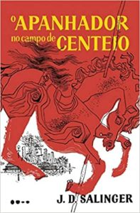 O Apanhador No Campo De Centeio – Melhor Livro Com Personagem Jovem (J.D Sallinger)