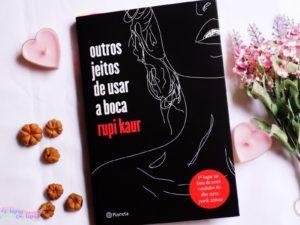 Outros jeitos de usar a boca – Melhor Livro Para Jovens De Poesia Internacional (Rupi Kaur)