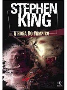 Salem - A Hora do Vampiro – Melhor Livro De Stephen King Sobre Vampiros